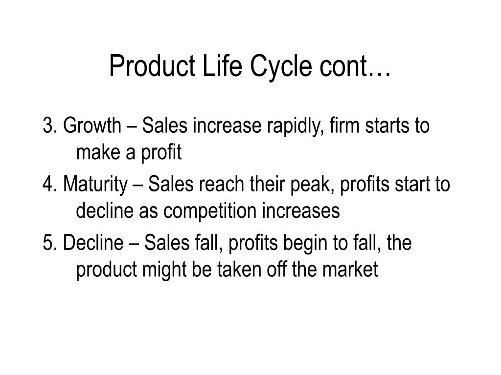 Product Life Cycle cont…