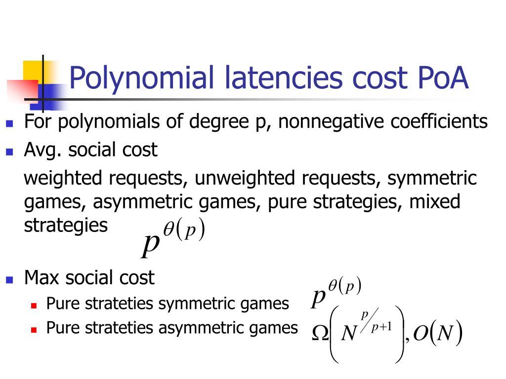 Polynomial latencies cost PoA