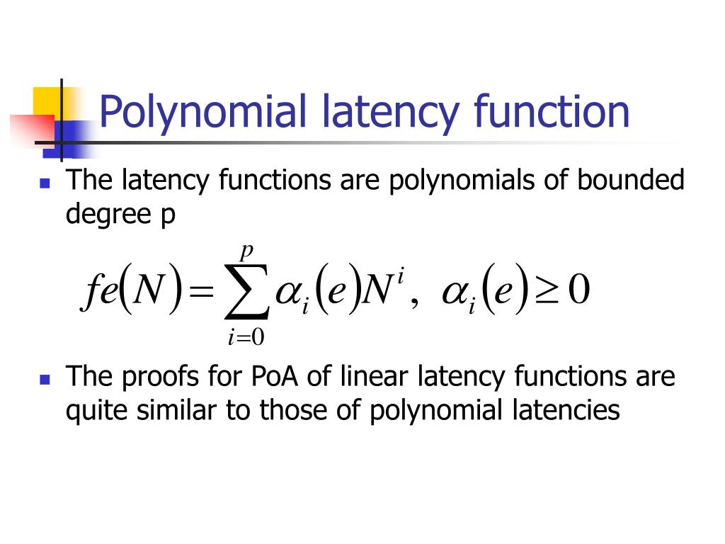 Polynomial latency function
