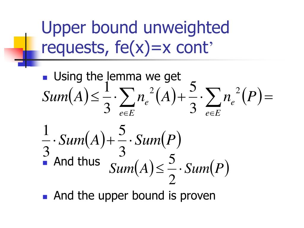 Upper bound unweighted requests, fe(x)=x cont