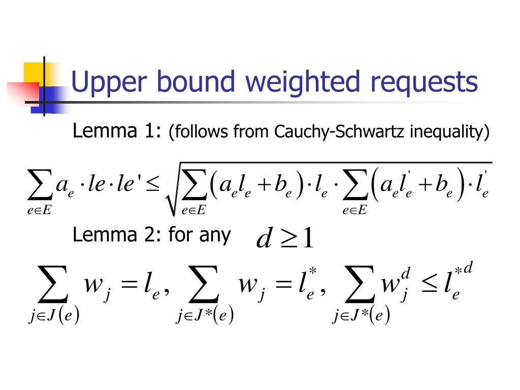 Upper bound weighted requests
