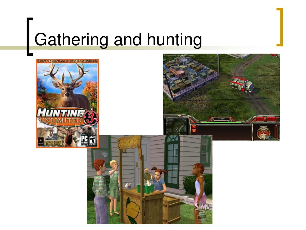 Gathering and hunting