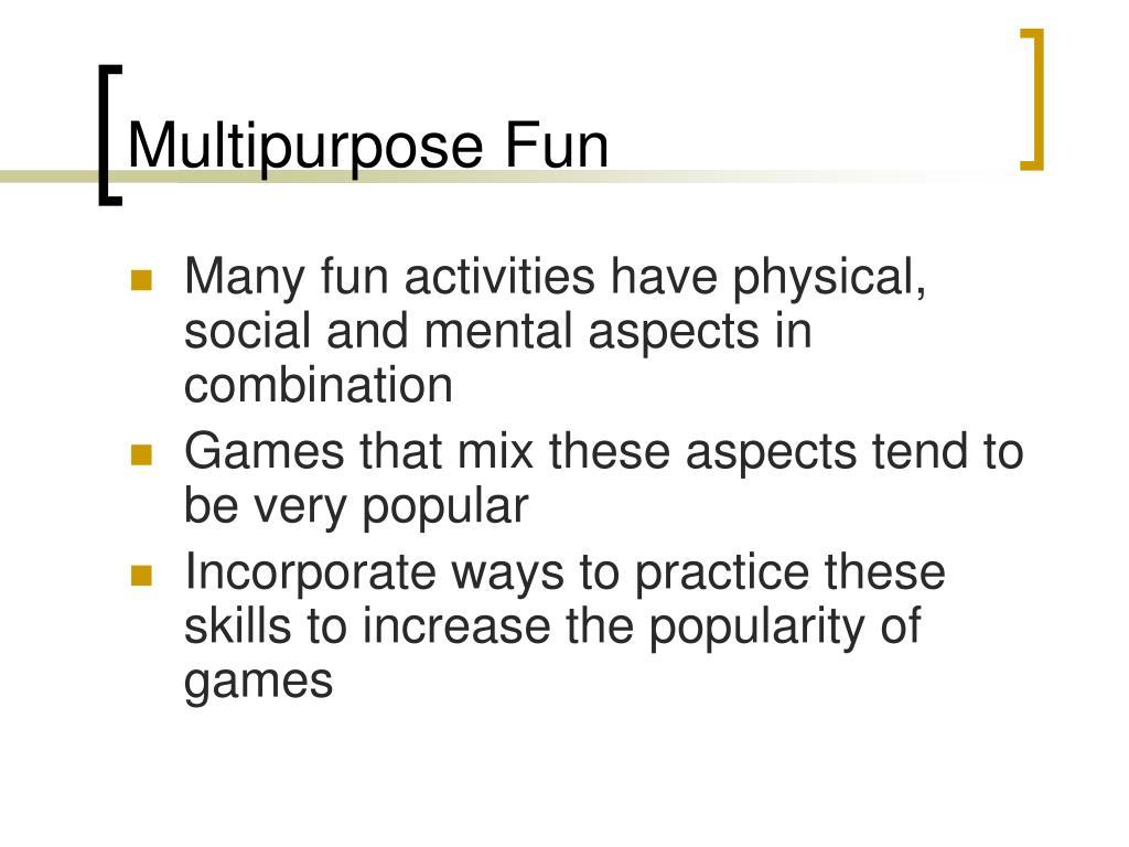 Multipurpose Fun