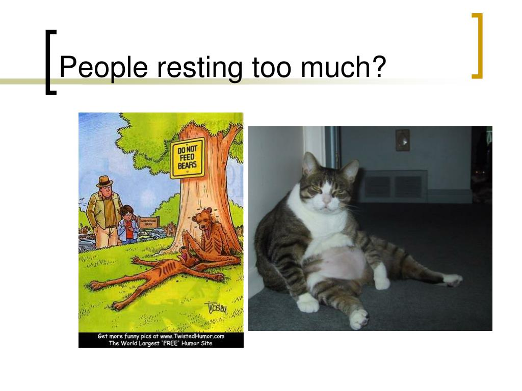 People resting too much?