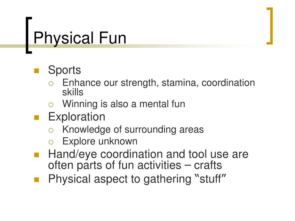 Physical Fun