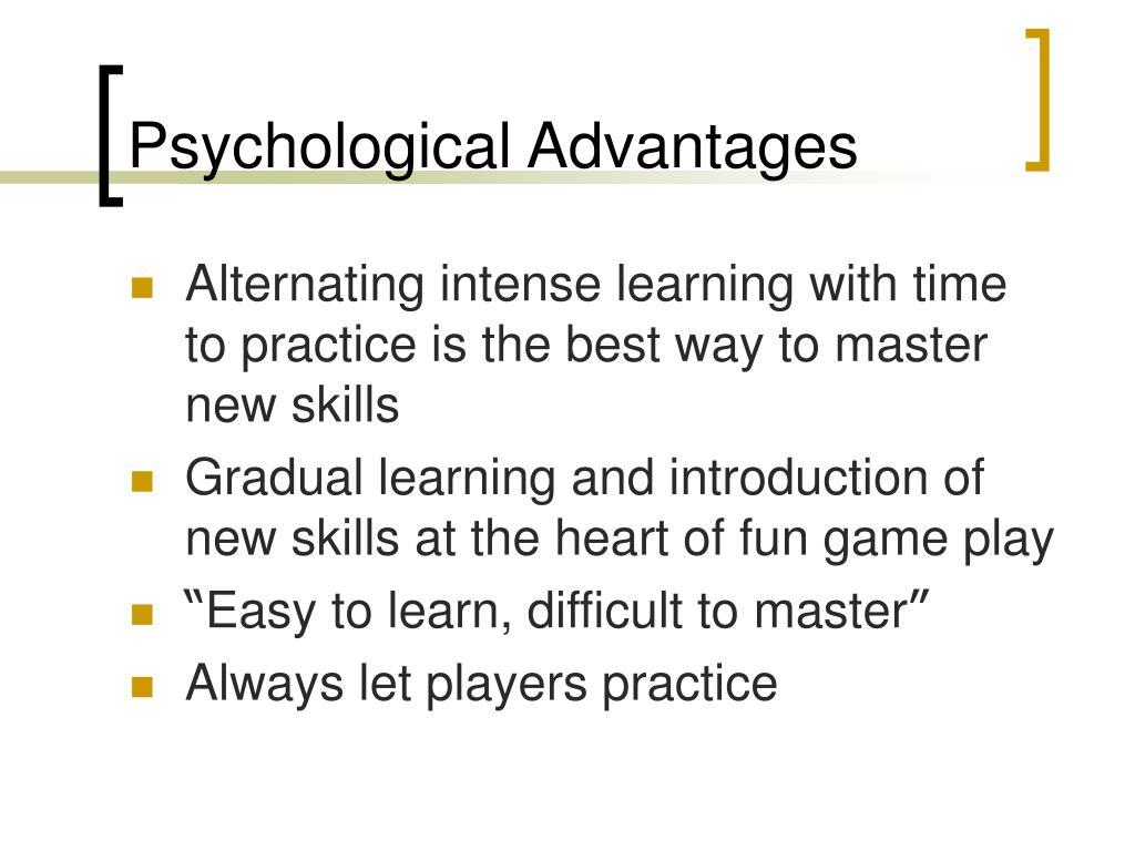 Psychological Advantages