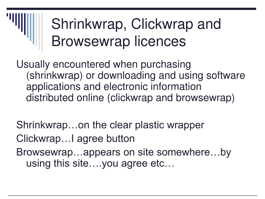 Shrinkwrap, Clickwrap and Browsewrap licences