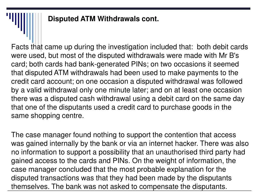 Disputed ATM Withdrawals cont.