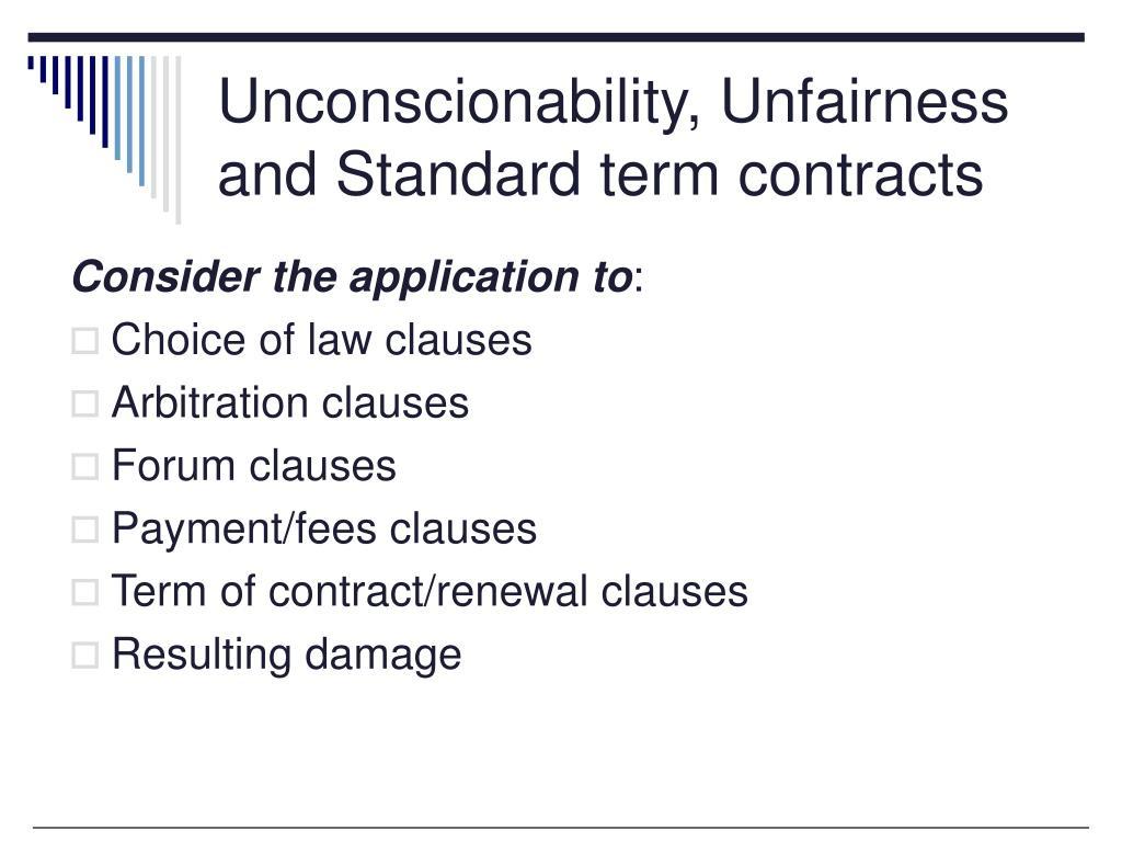 Unconscionability, Unfairness and Standard term contracts