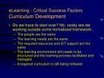 elearning critical success factors curriculum development17