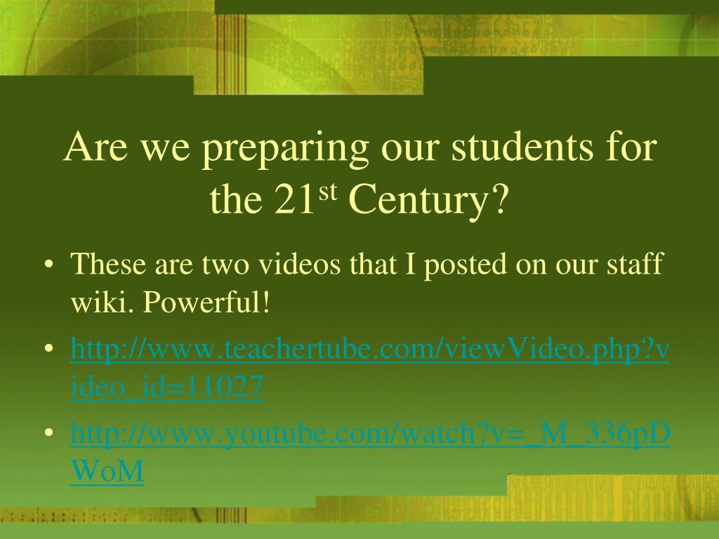 Are we preparing our students for the 21
