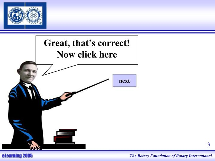 Great, that's correct!  Now click here