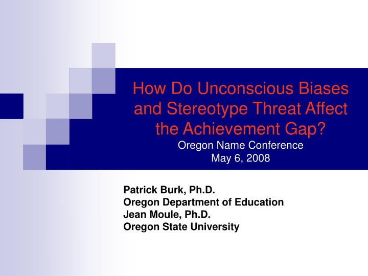 How Do Unconscious Biases and Stereotype Threat Affect the Achievement Gap?