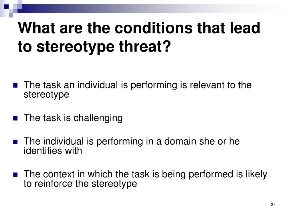 What are the conditions that lead to stereotype threat?