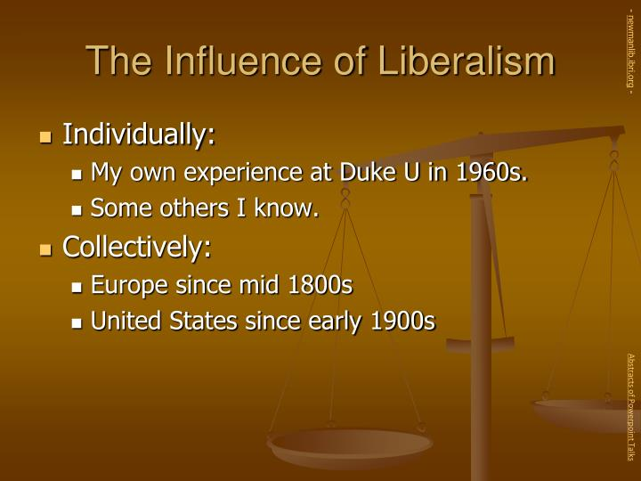 The influence of liberalism l.jpg