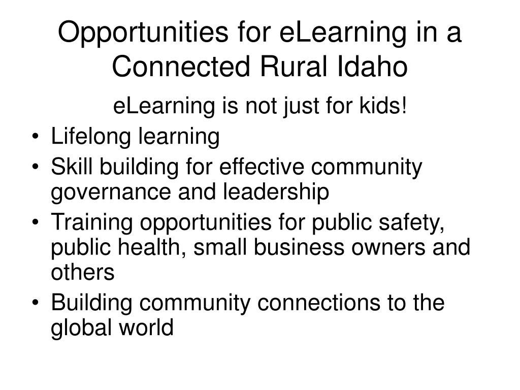 Opportunities for eLearning in a Connected Rural Idaho