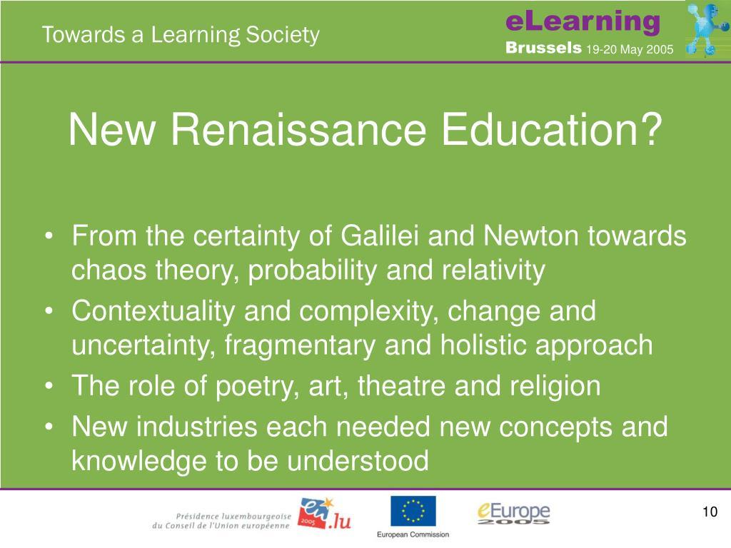 New Renaissance Education?