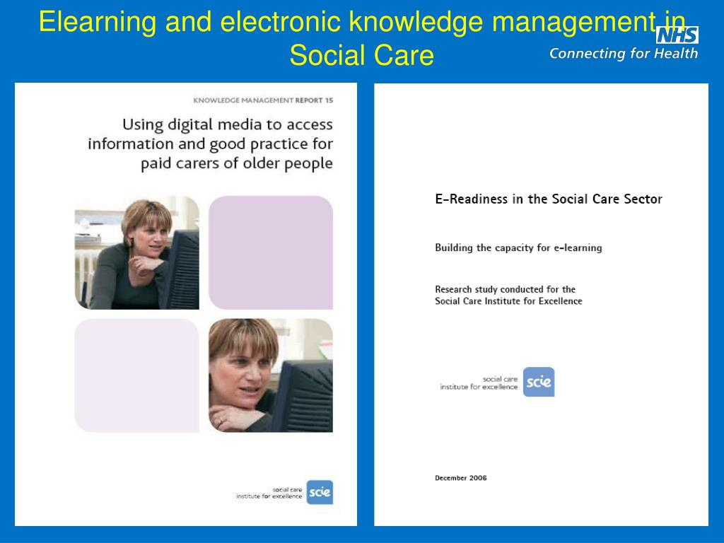 Elearning and electronic knowledge management in Social Care