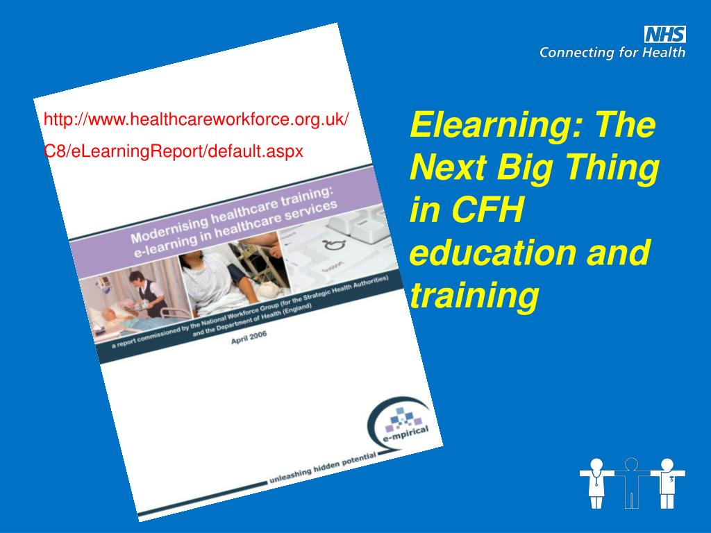 Elearning: The Next Big Thing in CFH education and training