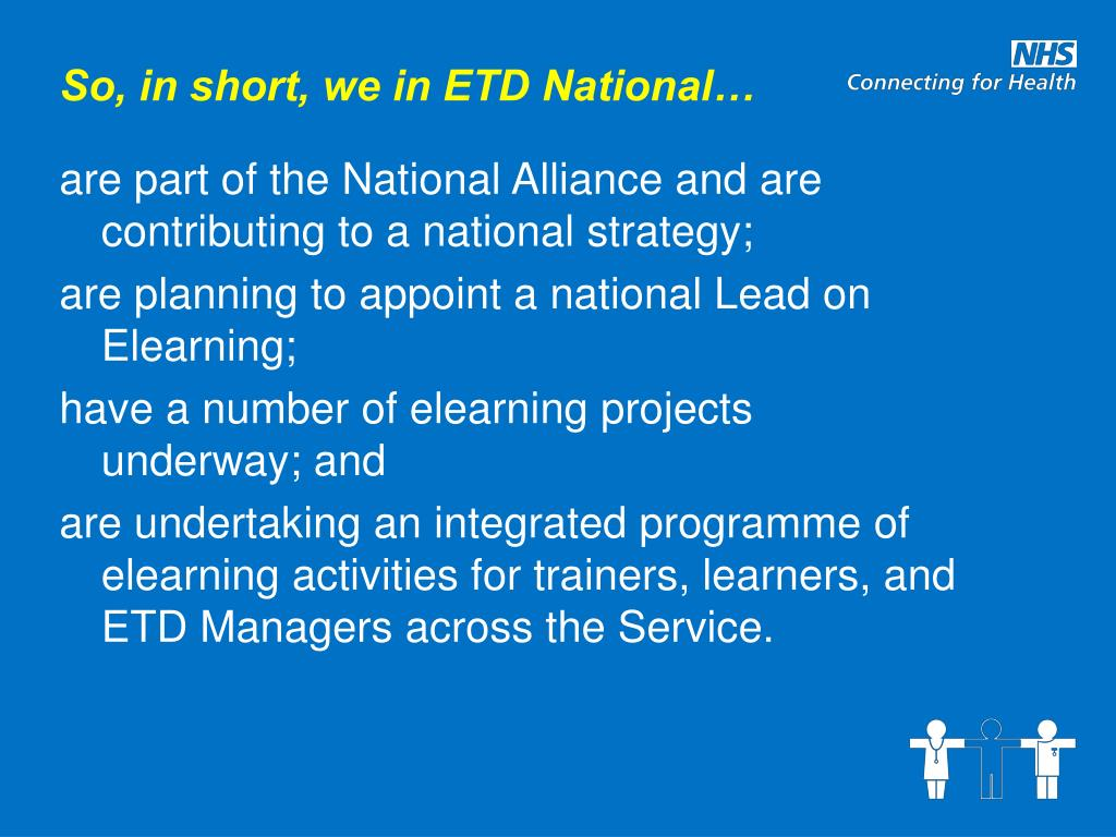 So, in short, we in ETD National…
