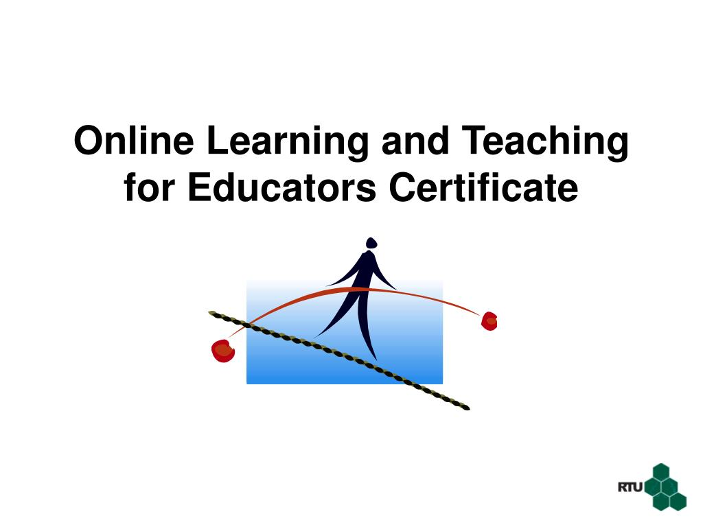 Online Learning and Teaching for Educators Certificate