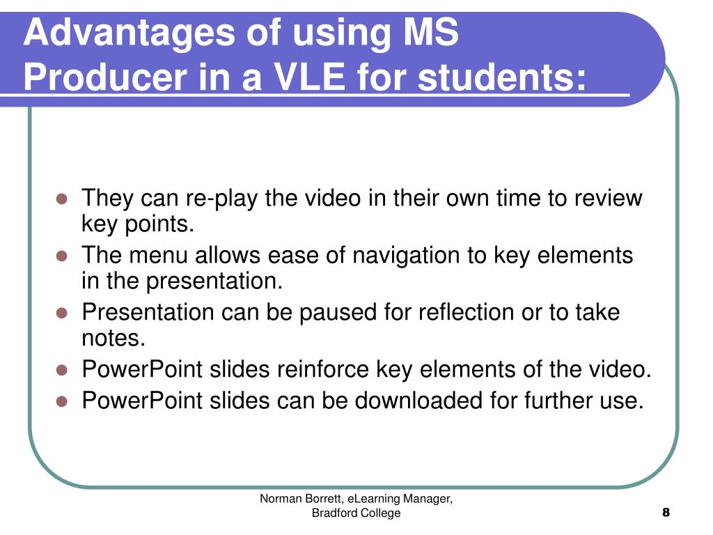 Advantages of using MS Producer in a VLE for students:
