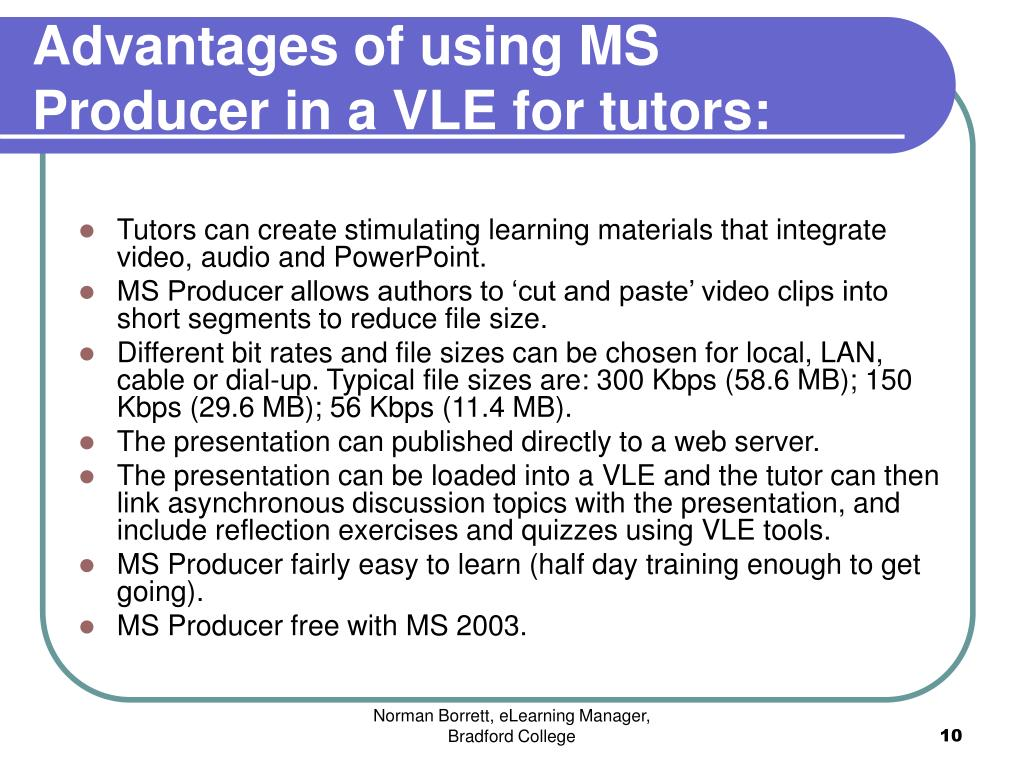 Advantages of using MS Producer in a VLE for tutors:
