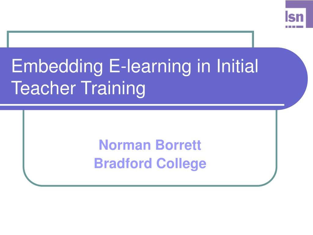 Embedding E-learning in Initial Teacher Training