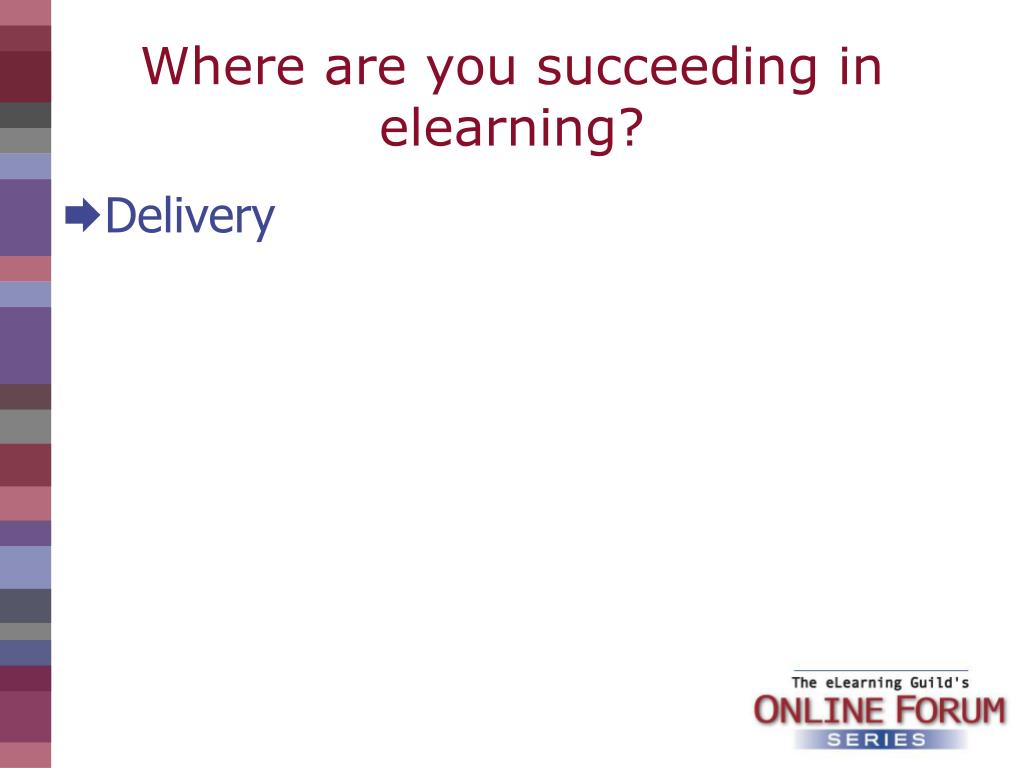 Where are you succeeding in elearning?
