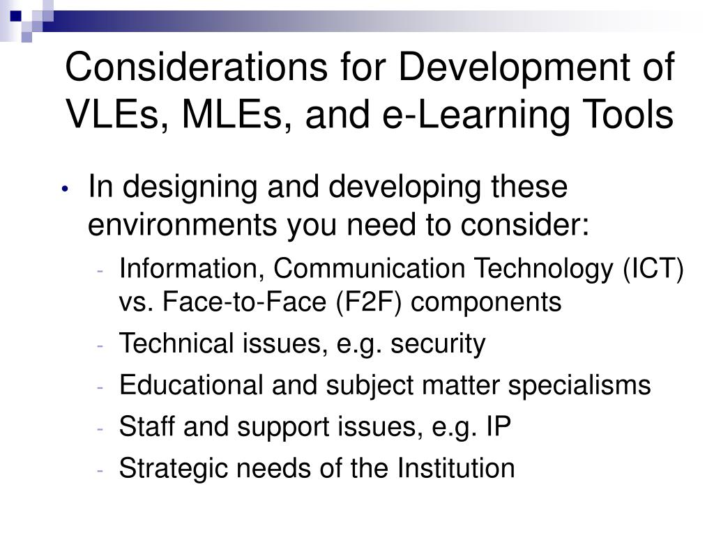 Considerations for Development of VLEs, MLEs, and e-Learning Tools