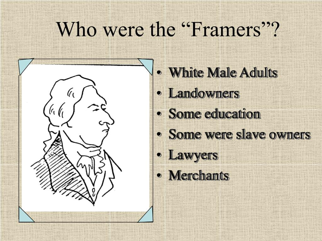 "Who were the ""Framers""?"