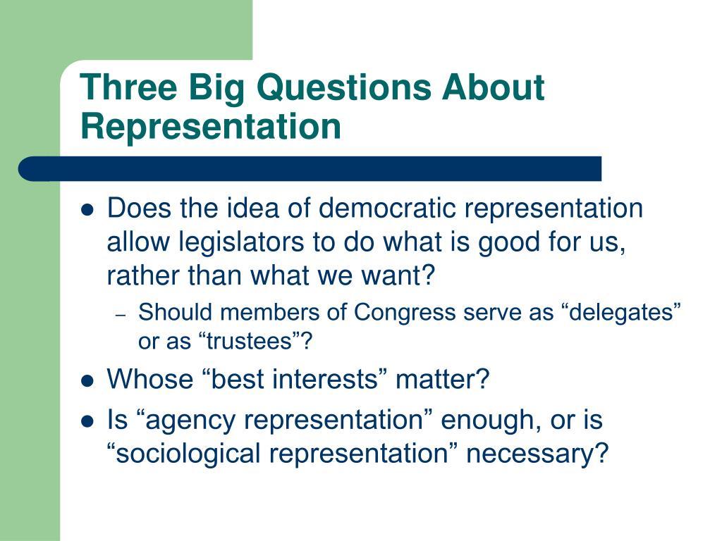 Three Big Questions About Representation