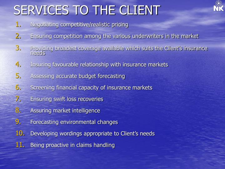 SERVICES TO THE CLIENT