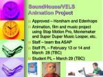 soundhouse vels animation project