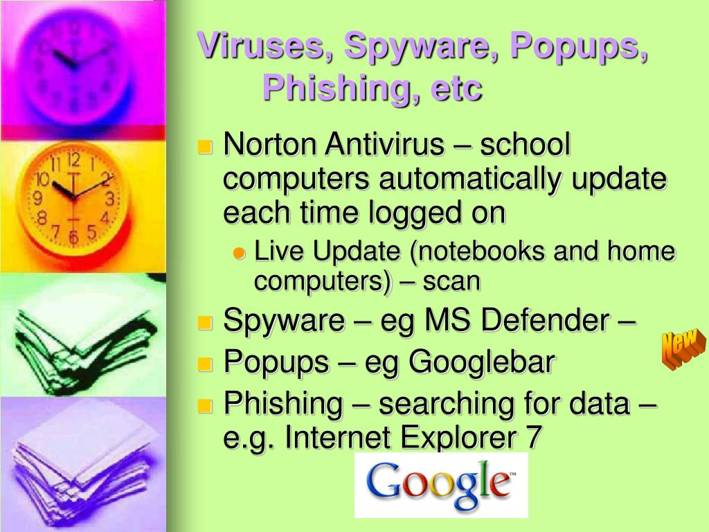 Viruses, Spyware, Popups, Phishing, etc