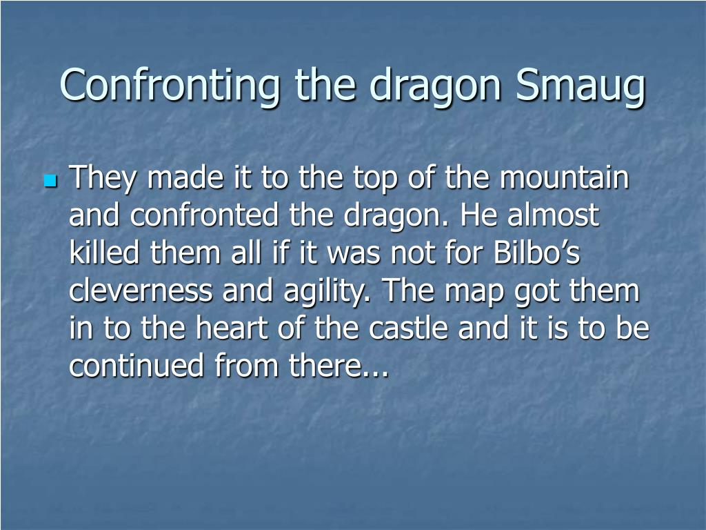 Confronting the dragon Smaug
