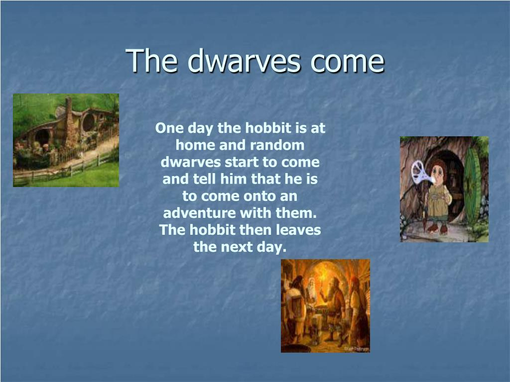 The dwarves come