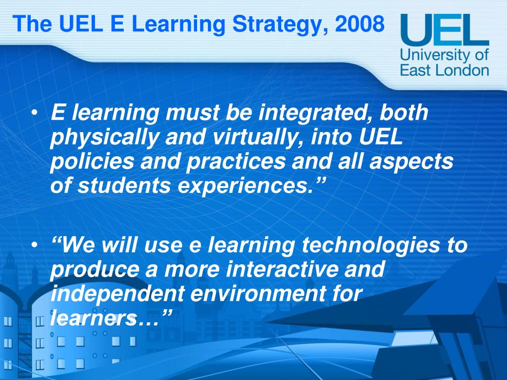 The UEL E Learning Strategy, 2008