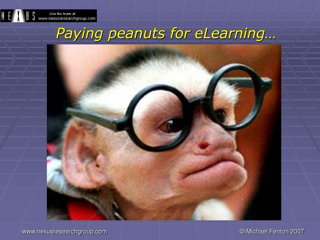 Paying peanuts for eLearning…