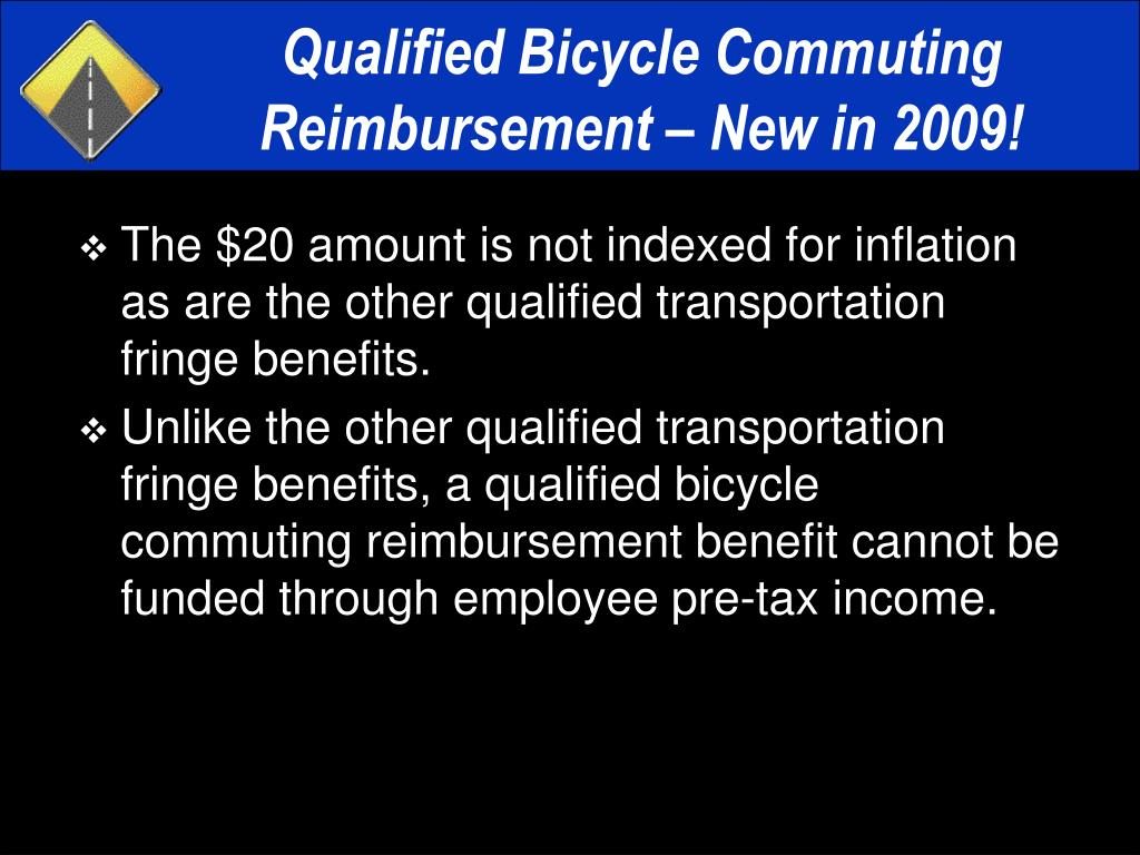 Qualified Bicycle Commuting Reimbursement – New in 2009!