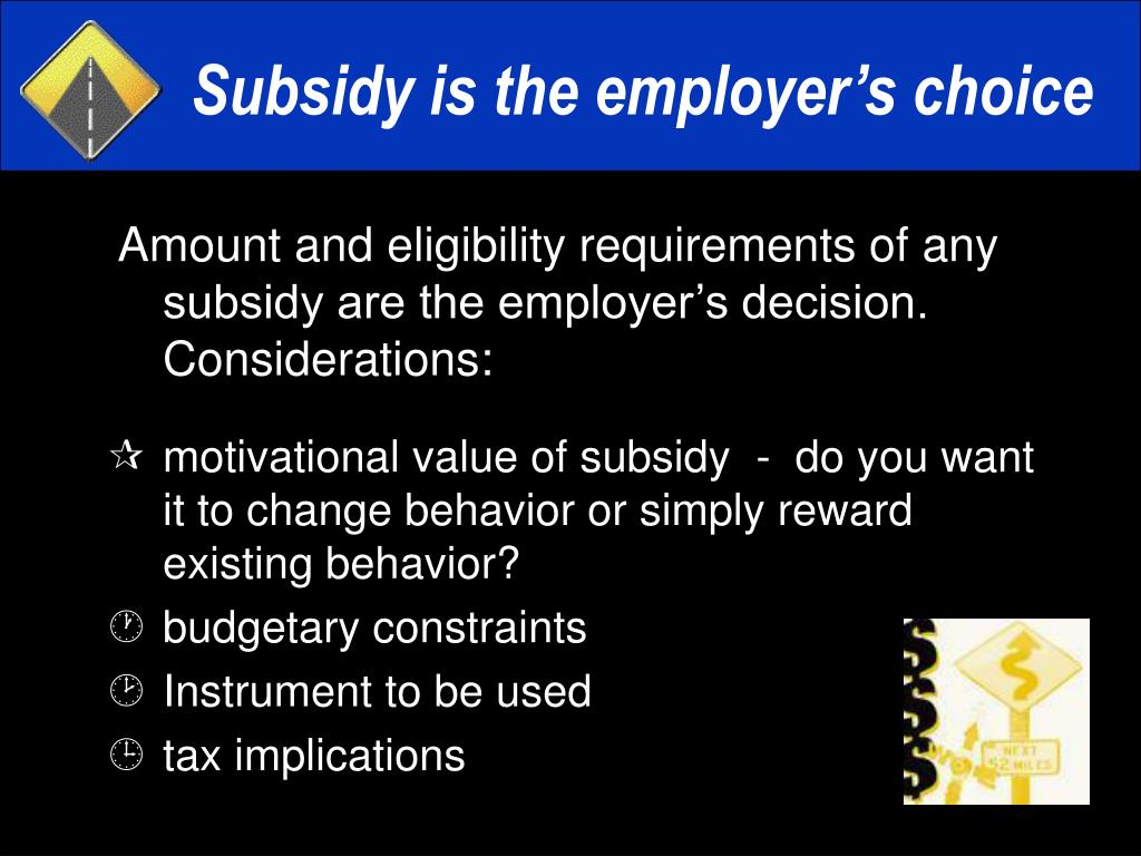 Subsidy is the employer's choice