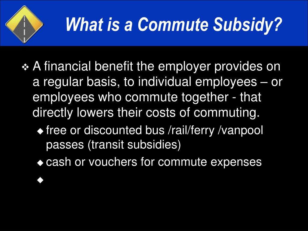 What is a Commute Subsidy?