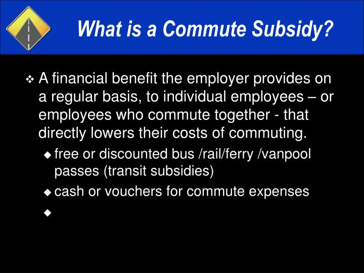 What is a commute subsidy