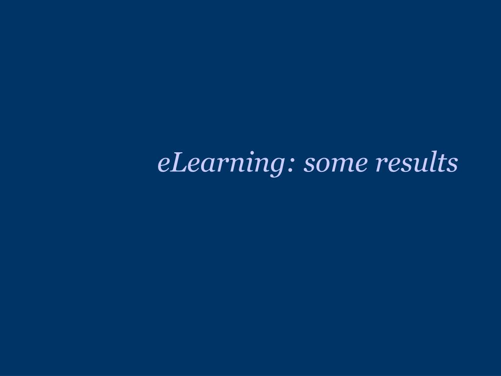 eLearning: some results