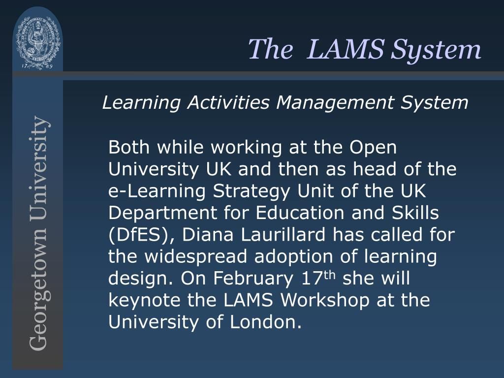 The  LAMS System