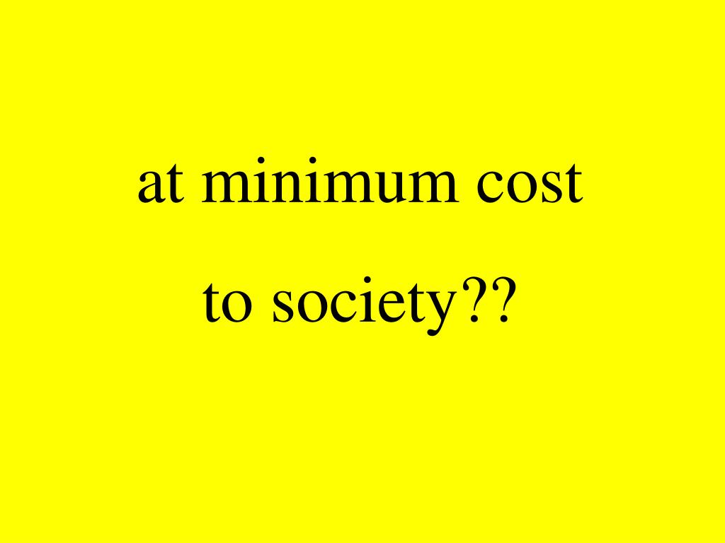 at minimum cost