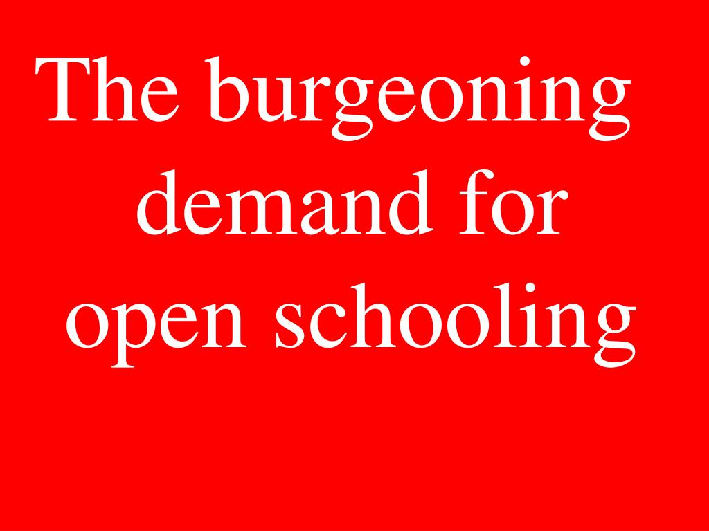 The burgeoning demand for open schooling