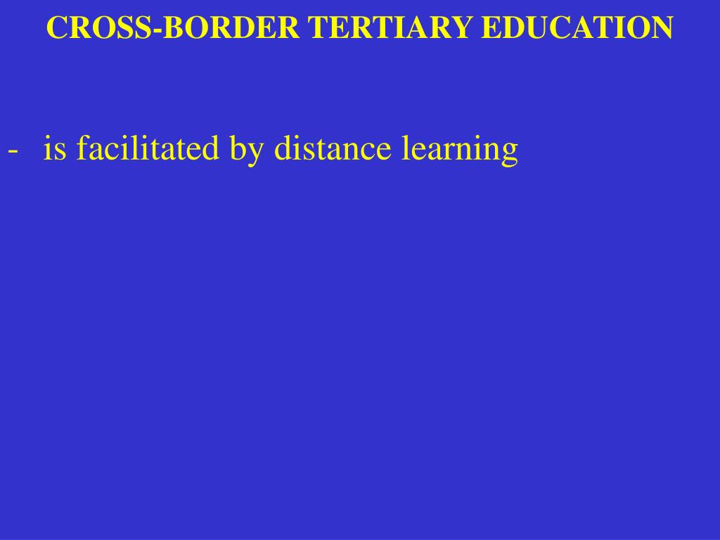 CROSS-BORDER TERTIARY EDUCATION
