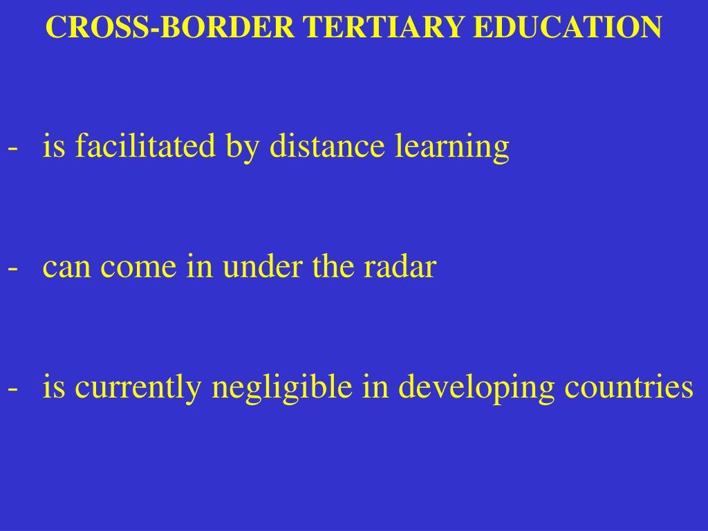 CROSS-BORDER TERTIARY EDUCATION