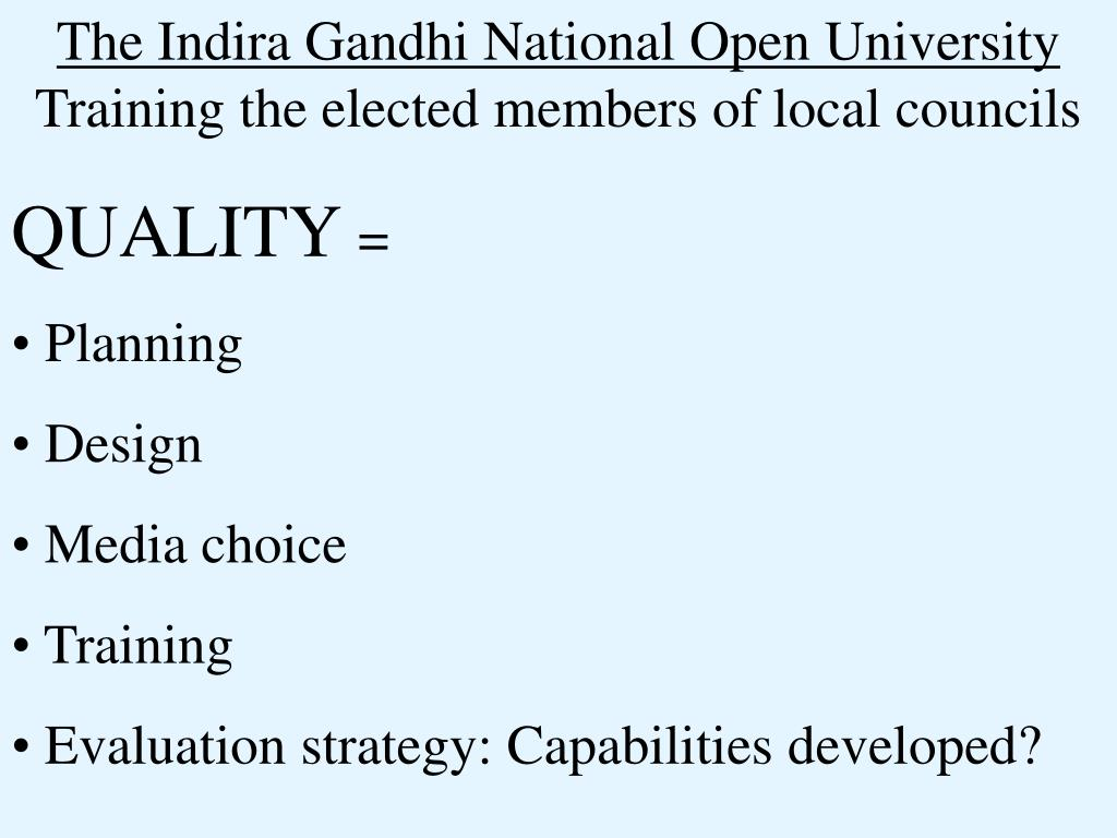 The Indira Gandhi National Open University